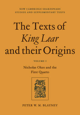 Texts of King Lear and Their Origins: Volume 1, Nicholas Okes and the First Quarto book