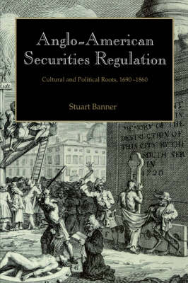 Anglo-American Securities Regulation by Stuart Banner