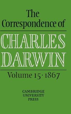 Correspondence of Charles Darwin: Volume 15, 1867 by Frederick H. Burkhardt