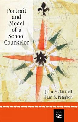 Portrait and Model of A School Counselor by John M. Littrell