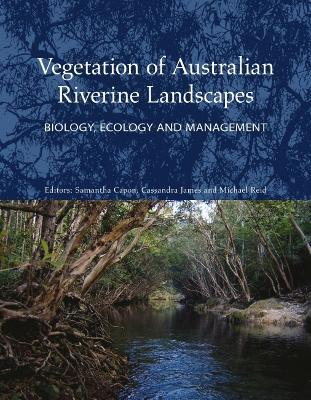 Vegetation of Australian Riverine Landscapes by Samantha Capon