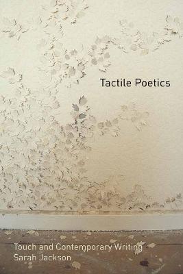 Tactile Poetics by Sarah Jackson