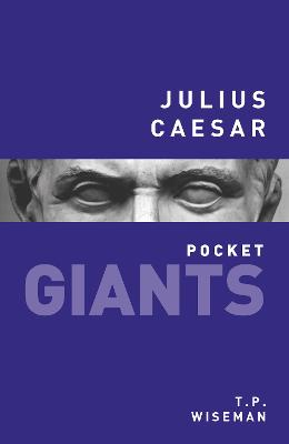 Julius Caesar: pocket GIANTS by T. P. Wiseman
