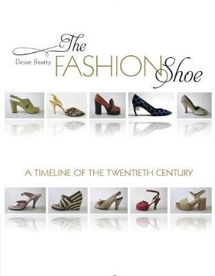 The Fashion Shoe by ,Desire Beatty