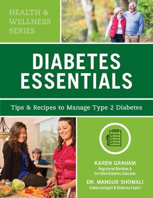 Diabetes Essentials: Tips and Recipes to Manage Type 2 Diabetes by Karen Graham