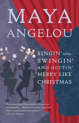 Singin' and Swingin' and Gettin' Merry Like Christmas by Maya Angelou