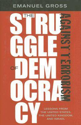 The Struggle of Democracy Against Terrorism by Emanuel Gross