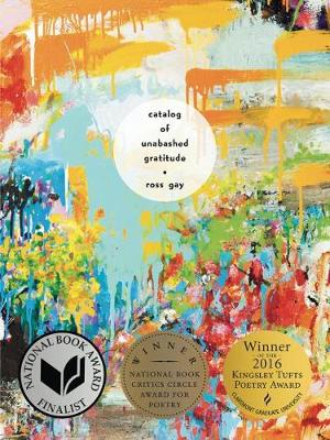 Catalog of Unabashed Gratitude by Ross Gay