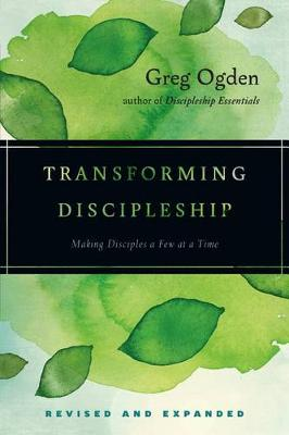 Transforming Discipleship by Mr Greg Ogden