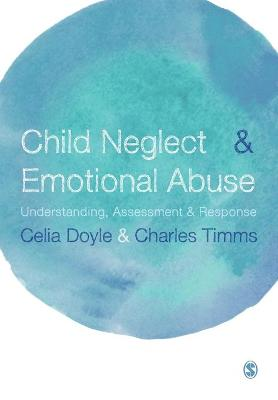 Child Neglect and Emotional Abuse by Celia Doyle