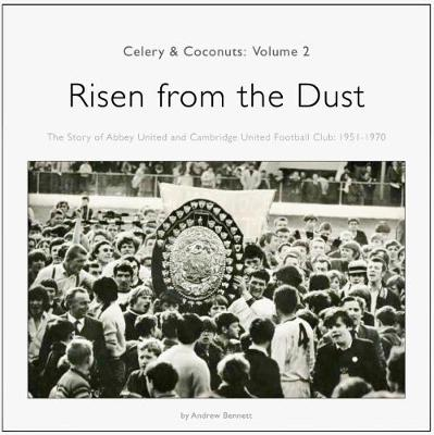The Celery & Coconuts: Volume 2: Risen from the Dust by Andrew Bennett