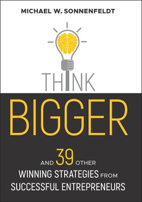 Think Bigger by Michael W. Sonnenfeldt