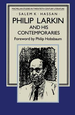 Philip Larkin and his Contemporaries by Nader Hashemi