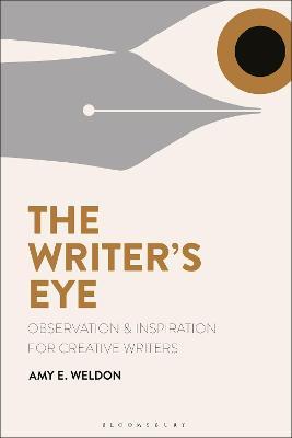 The Writer's Eye by Amy E. Weldon