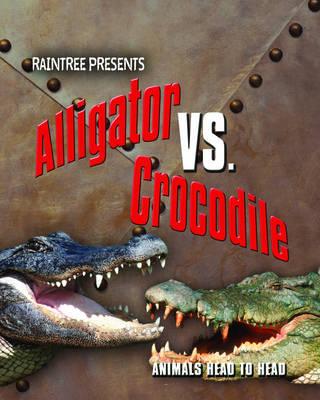 Alligator Versus Crocodile by Isabel Thomas