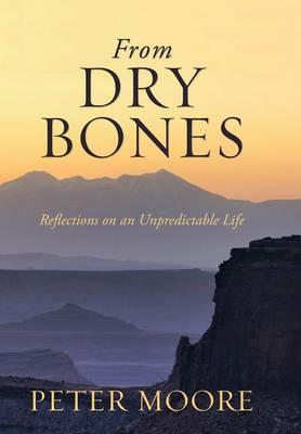 From Dry Bones by Peter Moore