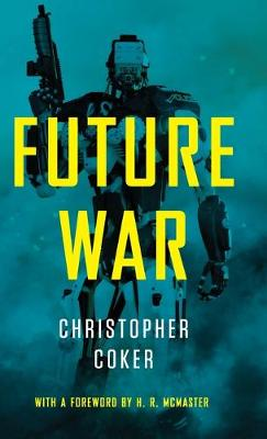 Future War by Christopher Coker