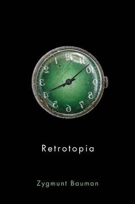Retrotopia by Zygmunt Bauman