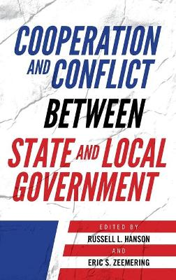Cooperation and Conflict between State and Local Government by Russell L. Hanson