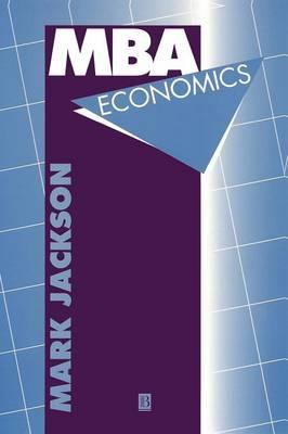 MBA Economics by Mark Jackson