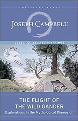 Flight of the Wild Gander by Joseph Campbell