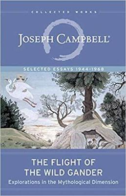 The Flight of the Wild Gander by Joseph Campbell