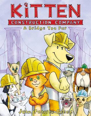 Kitten Construction Company: A Bridge Too Fur by John Patrick Green