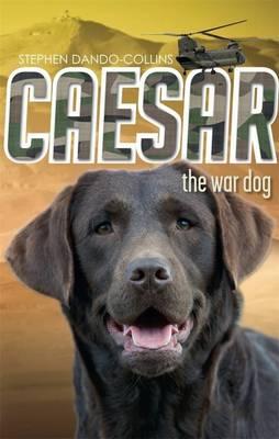 Caesar the War Dog by Stephen Dando-Collins