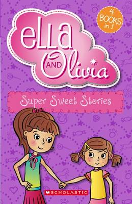 Ella and Olivia Bind-Up: #2 Super Sweet Stories by Yvette Poshoglian