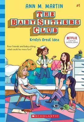 Baby-Sitters Club #1: Kristy's Great Idea by Ann M. Martin