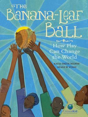 Banana-Leaf Ball: How Play Can Change the World book