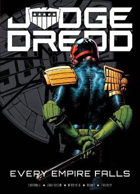 Judge Dredd: Every Empire Falls by Michael Carroll
