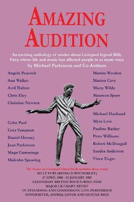 Amazing Audition: An exciting anthology of stories about Liverpool legend Billy Fury by Michael Parkinson