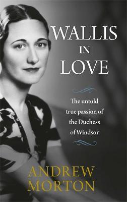 Wallis in Love by Andrew Morton
