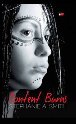Content Burns by Stephanie A. Smith