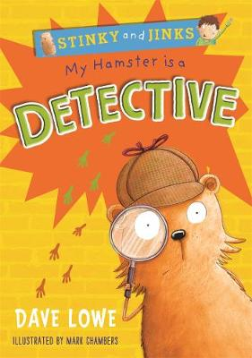 My Hamster is a Detective by Dave Lowe