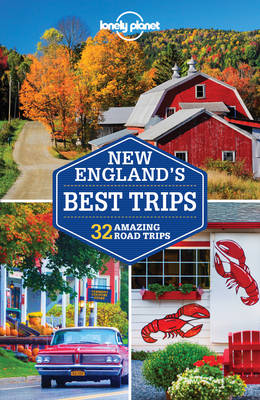 Lonely Planet New England's Best Trips by Lonely Planet