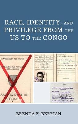 Race, Identity, and Privilege from the US to the Congo book