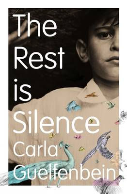 The Rest is Silence by Carla Guelfenbein