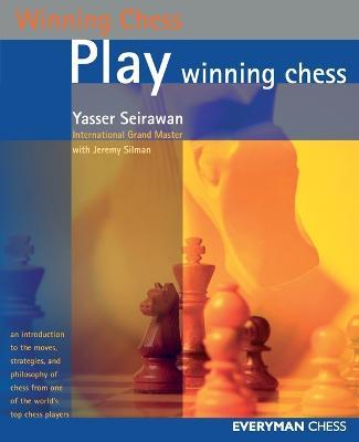 Play Winning Chess by Yasser Seirawan