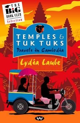 Temples and Tuk Tuks by Lydia Laube