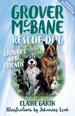 Grover McBane Rescue Dog: Grover's New Friends (Book 2) by Claire Garth