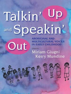 Talkin' Up and Speakin' Out: Aboriginal and Multicultural Voices in Early Childhood book