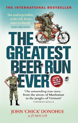 The Greatest Beer Run Ever: A Crazy Adventure in a Crazy War *SOON TO BE A MAJOR MOVIE* book