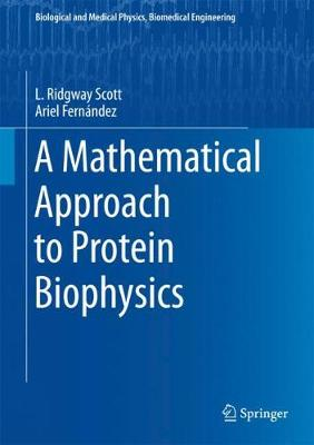 Mathematical Approach to Protein Biophysics by L. Ridgway Scott