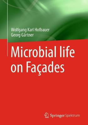 Microbial life on Facades by Wolfgang Hofbauer