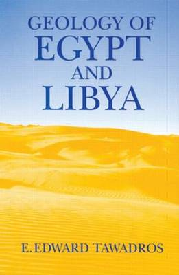 Geology of Egypt and Libya by E. Edward Tawadros