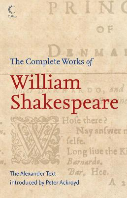 Complete Works of William Shakespeare by Peter Ackroyd