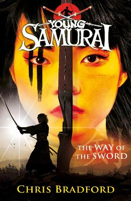 Way of the Sword (Young Samurai, Book 2) by Chris Bradford
