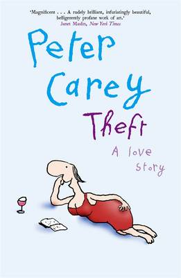 Theft: A Love Story by Peter Carey